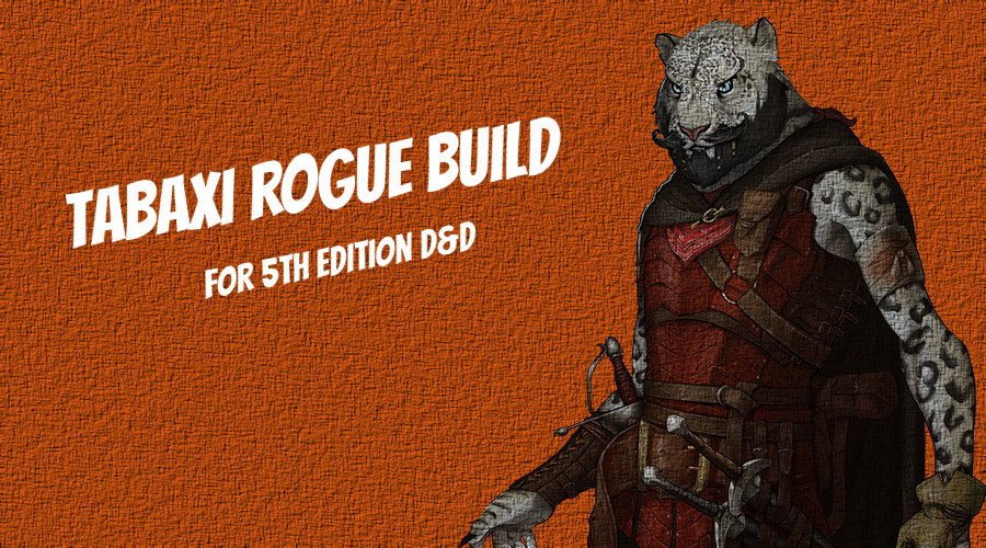 Tabaxi Rogue Build For 5e Pros Cons And Tips I have a tabaxi monk level 2 with a strength of 6. tabaxi rogue build for 5e pros cons