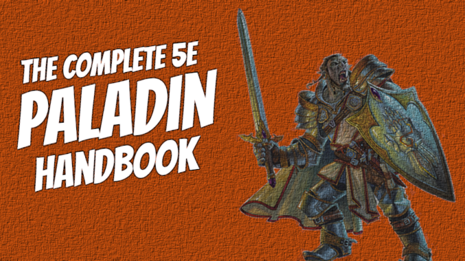 The Complete Paladin 5e Guide Paladin 5e Handbook This sword is cursed and possessed by a vengeful spirit. the complete paladin 5e guide paladin